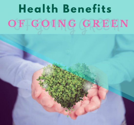 HEALTH-BENEFITS-OF-GOING-GREEN